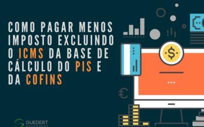 [ebook] Como pagar menos imposto excluindo o ICMS da base de cálculo do PIS e da COFINS